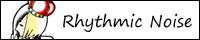 Rhythmic Noise/アロエ 様